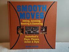 SMOOTH MOVES JUKING, JAMMING, HOOKING & SLAMMING 2003 NBA BASKETBALL PLAY BOOK