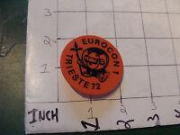 original Vintage Button: EUROCON 1 trieste 1972 ---- SCI FI CONVENTION - plastic
