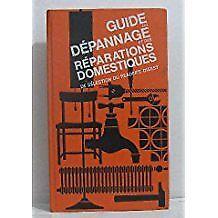 SELECTION DU READER'S DIGEST - Guide du dépannage et des réparations domestiques