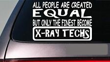 "X-ray techs all people equal 6"" sticker *E582* x-ray xray film er hospital dr."