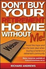 Don't Buy Your Retirement Home Without Me!: Avoid the Traps and Get-ExLibrary