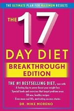 The 17 Day Diet : The Ultimate Plan for Maximum Results by Mike Moreno (2013,...