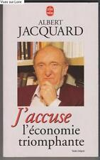 Albert  JACQUARD *** J'ACCUSE  l'ECONOMIE  TRIOMPHANTE *** Texte intégral