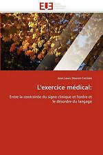L'exercice médical:: Entre la contrainte du signe clinique et l'ordre et le déso