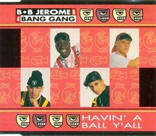 BB JEROME AND THE BANG GANG - Havin' a ball y'all 5TR CDM 1991