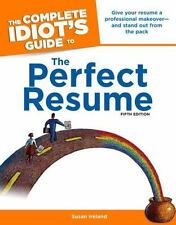 The Complete Idiot's Guide to the Perfect Resume, 5th Edition Idiot's Guides