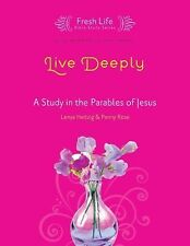 Live Deeply : A Study in the Parables of Jesus 1 by Lenya Heitzig and Penny...