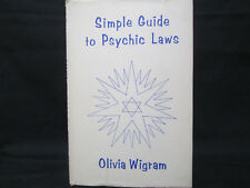 Simple Guide to Psychic Laws. Olivia Wigram. Mitre Press 1965