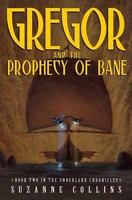 Gregor and the Prophecy of Bane [The Underland Chronicles, Book 2]