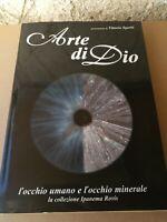 Libro Arte di Dio - L'occhio umano e l'occhio minerale - Ipanema Rovis