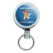 Don't Wanna Myth Thing Unicorn Bigfoot Retractable Belt Clip Badge Key Holder