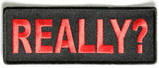 REALLY? - IRON or SEW-ON PATCH
