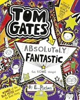 Tom Gates is Absolutely Fantastic (at some things),Liz Pichon