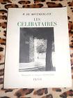 LES CELIBATAIRES - H. de Montherlant - Plon, 1948 - Photos de G. Chadourne