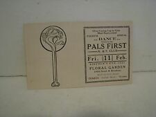 Vintage1921 Paper Dance Ticket!  PALS FIRST   A AND S CLUB  FLORAL GARDENS