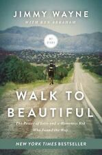 Walk to Beautiful: The Power of Love and a Homeless Kid Who Found the Way Wayne