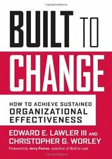 Built to Change: How to Achieve Sustained Organiza