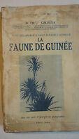 Guinée LA VIE DES ANIMAUX SAUVAGES DE L'AFRIQUE: LA FAUNE DE GUINEE   1936