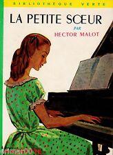 La petite soeur // Bibliothèque Verte / n° 92 // Hector MALOT // 1963