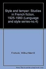 Style and temper: Studies in French fiction, 1925-1960 (Language and style serie