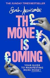 The Money is Coming: Your guide to manifesting more money, Akwisombe, Sarah, New