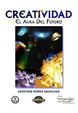 Creatividad : El Aura Del Futuro by José Antonio Alías García, Cristián F....