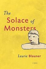 THE SOLACE OF MONSTERS - BLAUNER, LAURIE - NEW PAPERBACK BOOK