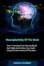 Neuroplasticity Brain How Overhaul Your Personality K by Senkbeil Andreas
