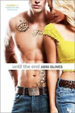 Sea Breeze: Until the End by Abbi Glines (2015, Paperback)