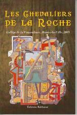 LES CHAVALIERS DE LA ROCHE Collège de la Vaucouleurs, Mantes-La-Ville 2003