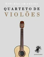 Quarteto de Violões : Três Dias Em Outono by Javier Marcó (2014, Paperback)