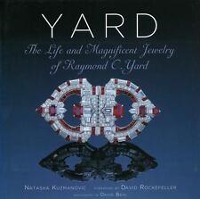 Yard: The Life and Magnificent Jewelry of Raymond C. Yard by Natasha Kuzmanovic