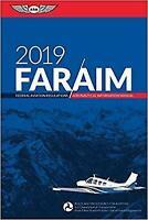 FAR/AIM 2019: Federal Aviation Regulations / Aeronautical Information Manual [FA