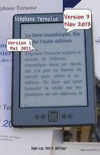 Le Livre Num�rique, Fils de L'Auto-�dition : Version 3 Novembre 2013 -...
