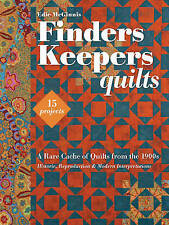 Finders Keepers Quilts 'A Rare Cache of Quilts from the 1900s - 15 Projects - Hi