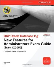 OCP Oracle Database 11g New Features for Administrators Exam Guide (Exam 1Z0-05