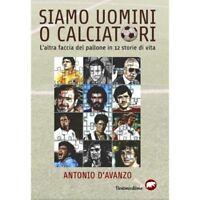 siamo uomini o calciatori, Antonio D'Avanzo, BERTONI EDITORE