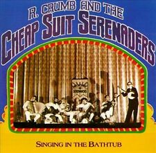 Singin' in the Bathtub by R. Crumb & His Cheap Suit Serenaders/The Cheap Suit...