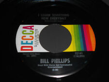 BILL PHILLIPS NM- I Learn Something New Everyday 45 I Didn't Forget Decca 32141