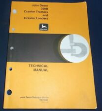 JOHN DEERE 350B CRAWLER TRACTOR & LOADER SERVICE TECHNICAL REPAIR MANUAL TM-1032