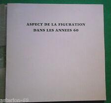 ASPECT DE LA FIGURATION DANS LES ANNEES 60 CATALOGUE EXPO 1990 PERNOD MECENAT