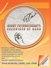 Group Psychotherapy : Exercises at Hand by Vacir De Souza (2011, Paperback)