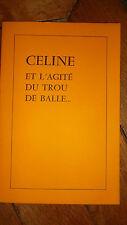 Céline et l'agité du trou de balle...    Debrie (Nicole)