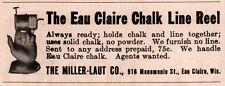 1914 B AD THE EAU CLAIRE CHALK LINE REEL MILLER LAUT CO
