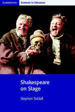 Shakespeare on Stage (Cambridge Contexts in Literature), Siddall, Stephen, New c