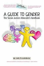 A Guide to Gender: The Social Justice Advocate's Handbook (Paperback or Softback