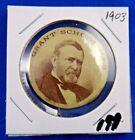 1903 Ulysses S. Grant School Presidential Political Pin Pinback Button