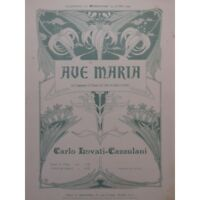 LOVATI-CAZZULANI Carlo Ave Maria Chant Piano 1911 partition sheet music score
