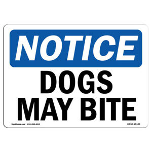 OSHA Notice - Dogs May Bite Sign   Heavy Duty Sign or Label