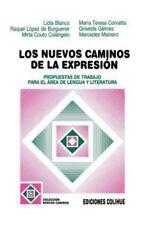 Los Nuevos Caminos de la Expresion: Propuestas de Trabajo Para El Area de Lengua